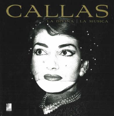 Callas: La Divina / La Musica (Hardback)
