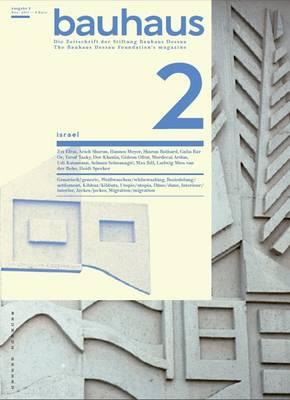 Bauhaus 2 Israel: The Bauhaus Dessau Foundation's Magazine (Paperback)