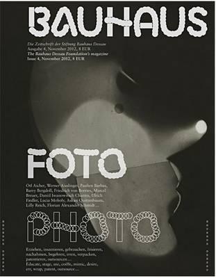 Bauhaus Issue 4 Photo: The Bauhaus Dessau Foundation's Magazine (Paperback)