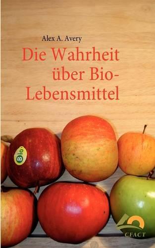 Die Wahrheit Ber Bio-Lebensmittel (Paperback)