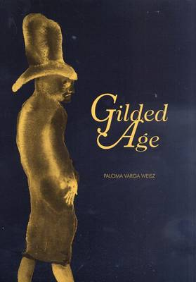 Paloma Varga Weisz: Gilded Age - A Tale of Today (Paperback)