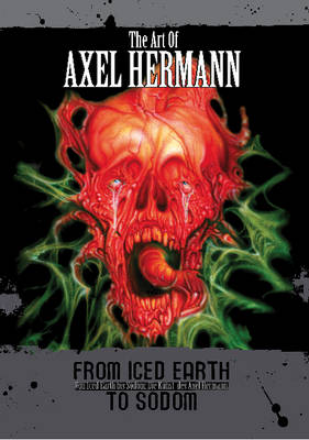 Art of Alex Herman: From Iced Earth to Sodom (Paperback)
