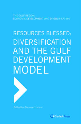 Resources Blessed: Diversification and the Gulf Development Model (Hardback)