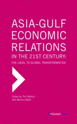 Asia-Gulf Economic Relations in the 21st Century. The Local to Global Transformation (Hardback)