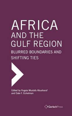 Africa and the Gulf Region: Blurred Boundaries and Shifting Ties (Hardback)