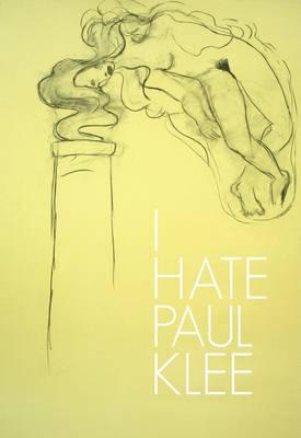 I Hate Paul Klee (Paperback)