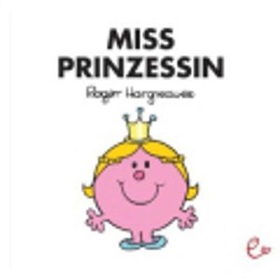 Mr Men Und Little Miss: Miss Prinzessin (Paperback)