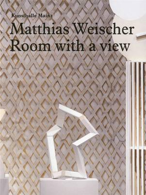 Matthias Weischer: A Room with a View (Paperback)
