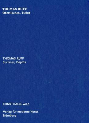 Thomas Ruff: Surfaces, Depths (Hardback)
