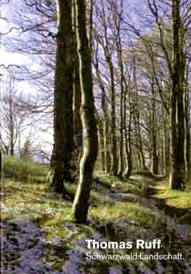 Thomas Ruff: Schwarzwald - Landschaft (Hardback)