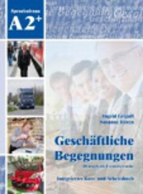 Geschaftliche Begegnungen: Geschaftliche Begegnungen A2+ (Paperback)