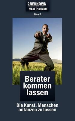 Rekru-Tier MLM Trickkiste Band 1: Berater Kommen Lassen (Paperback)
