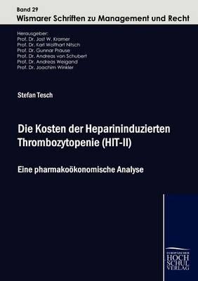 Die Kosten Der Heparininduzierten Thrombozytopenie (Hit-II) (Paperback)
