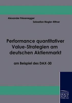 Performance Quantitativer Value-Strategien Am Deutschen Aktienmarkt Am Beispiel Des Dax-30 (Paperback)