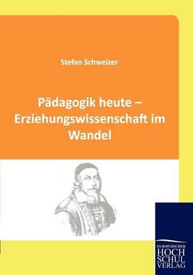 P dagogik Heute - Erziehungswissenschaft Im Wandel (Paperback)