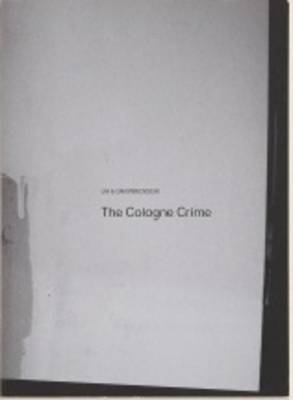 Lia & Dan Perjovschi: The Cologne Crime (Paperback)