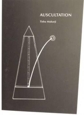 Tisha Mukarji: Auscultation: Vol.18/20 (Paperback)