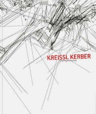 Kreissl Kerber: Everything We Knew Once (Paperback)