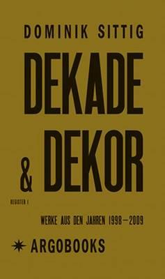 Dominik Sittig: Dekade & Dekor (Paperback)