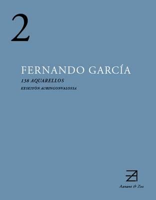 Fernando Garcia: 138 Aquarellos (Paperback)