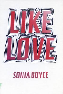 Sonia Boyce: Like Love (Hardback)