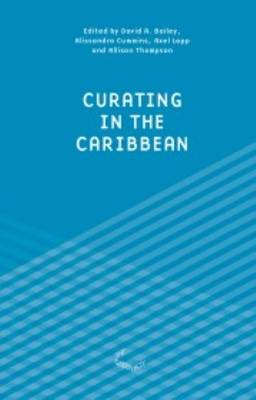 Curating in the Carribean (Paperback)