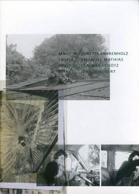 Marion Ermer Preis 2011 - Loretta Fahrenholz, Emanuel Mathias, Claudia Schotz, Jens Schubert (Paperback)