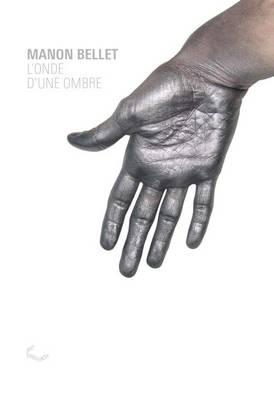 Manon Bellet - L'onde D'une Ombre (Paperback)