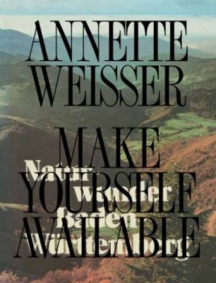 Annette Weisser - Make Yourself Available (Paperback)