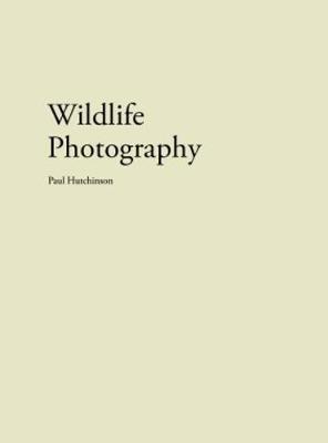 Paul Hutchinson - Wildlife Photography (Paperback)