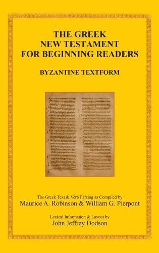 The Greek New Testament for Beginning Readers: Byzantine Textform & Verb Parsing (Hardback)