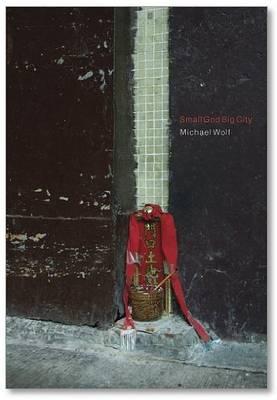 Michael Wolf - Small God, Big City (Paperback)