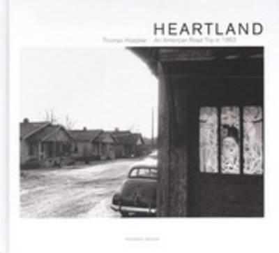 Thomas Hoepker - Heartland an American Road Trip (Hardback)