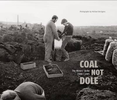 Michael Kerstgens - Coal Not Dole (Hardback)