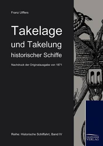 Takelage Und Takelung Historischer Schiffe (Paperback)