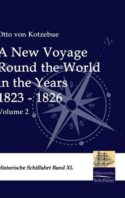 A New Voyage Round the World in the Years 1823 - 1826 (Hardback)