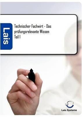 Technischer Fachwirt - Das PR Fungsrelevante Wissen (Paperback)