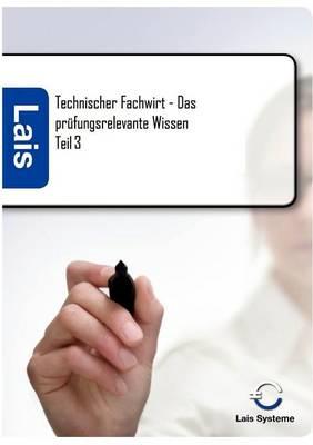 Technischer Fachwirt - Das Prufungsrelevante Wissen (Paperback)
