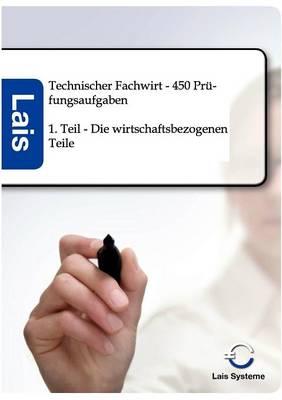 Technischer Fachwirt - 450 Prufungsaufgaben (Paperback)