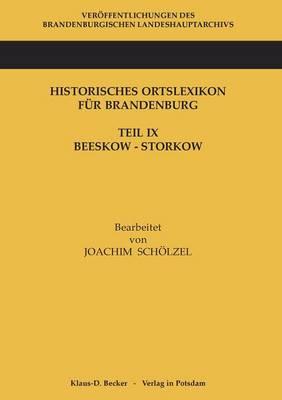 Historisches Ortslexikon F r Brandenburg, Teil IX, Beeskow-Storkow (Paperback)