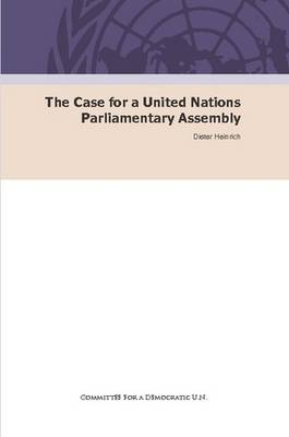 The Case for a United Nations Parliamentary Assembly (Paperback)