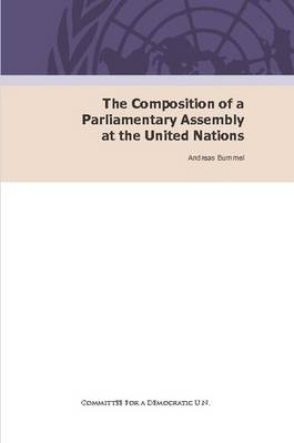 The Composition of a Parliamentary Assembly at the United Nations (Paperback)