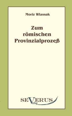 Zum R Mischen Provinzialproze (Paperback)