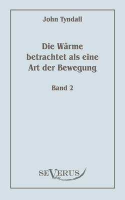Die W Rme Betrachtet ALS Eine Art Der Bewegung, Bd. 2 (Paperback)