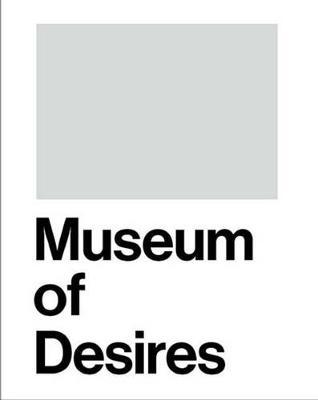 Museum of Desire (Hardback)