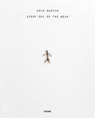 Kris Martin: Every Day... (Hardback)