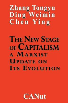 The New Stage of Capitalism: A Marxist Update on Its Revolution (Paperback)