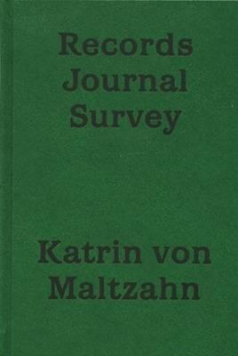 Katrin Von Maltzahn: Records Journal Survey (Hardback)