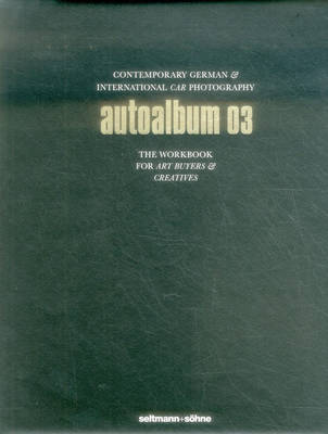 Autoalbum 03: Germany's Best Car Photographers Introduce Themselves (Hardback)