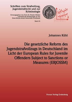 Die Gesetzliche Reform Des Jugendstrafvollzuges in Deutschland Im Licht Der European Rules for Juvenile Offenders Subject to Sanctions or Measures (Erjossm) (Paperback)